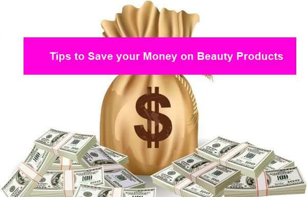 13 Tips to Save your Money on Beauty Products