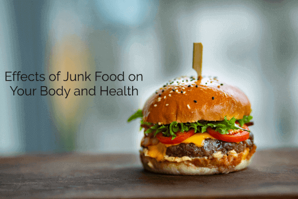 Effects of Junk Food on Your Body and Health