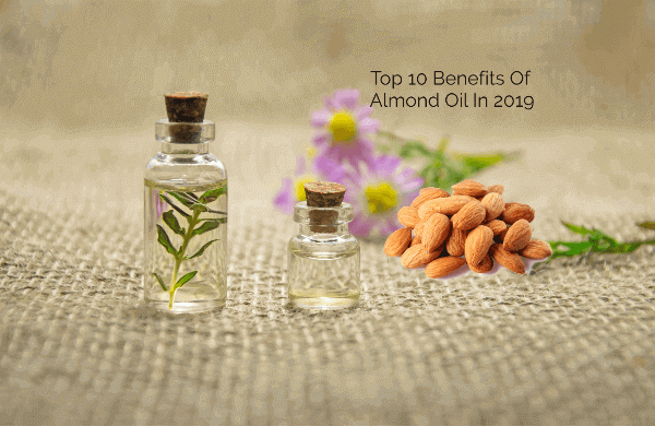 Top 10 Benefits Of Almond Oil In 2019