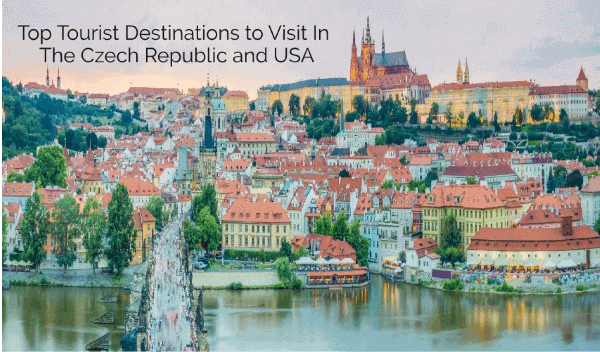 Top Tourist Destinations to Visit In The Czech Republic and USA