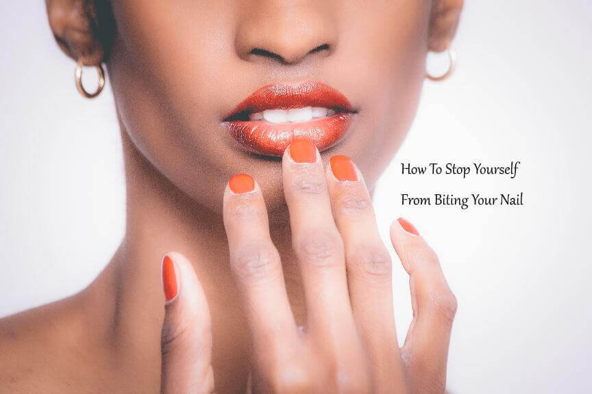 How To Stop Yourself From Biting Your Nail