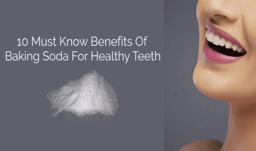 10 Must Know Benefits Of Baking Soda For Healthy Teeth