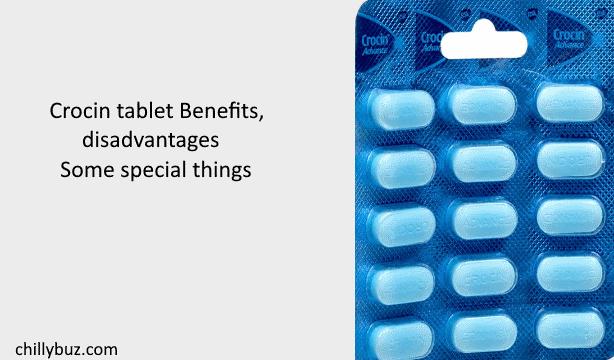 Crocin tablet Benefits, disadvantages